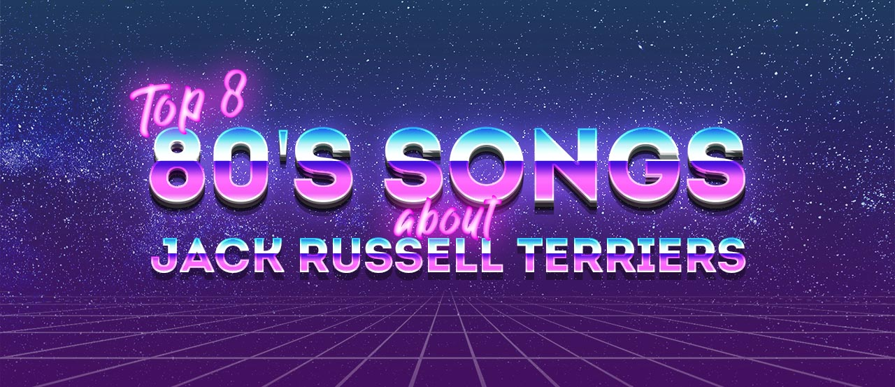 top 8 80's songs about jack russell terriers